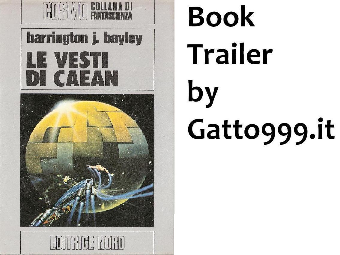 Book Trailer by Gatto NineNineNine: Barrington J Bayley - Le Vesti di Caean