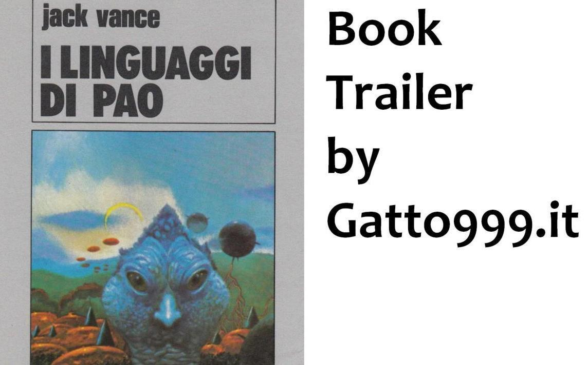 Book Trailer by Gatto NineNineNine: Jack Vance - I linguaggi di Pao