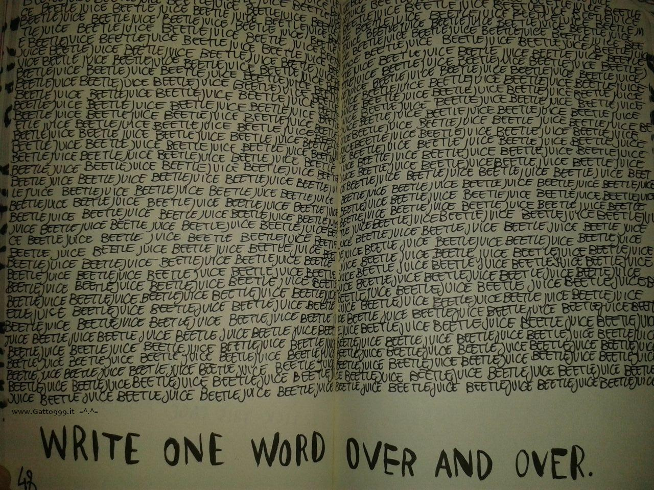 Wreck this journal - write one word over and over - beetlejuice - by Gatto NineNineNine