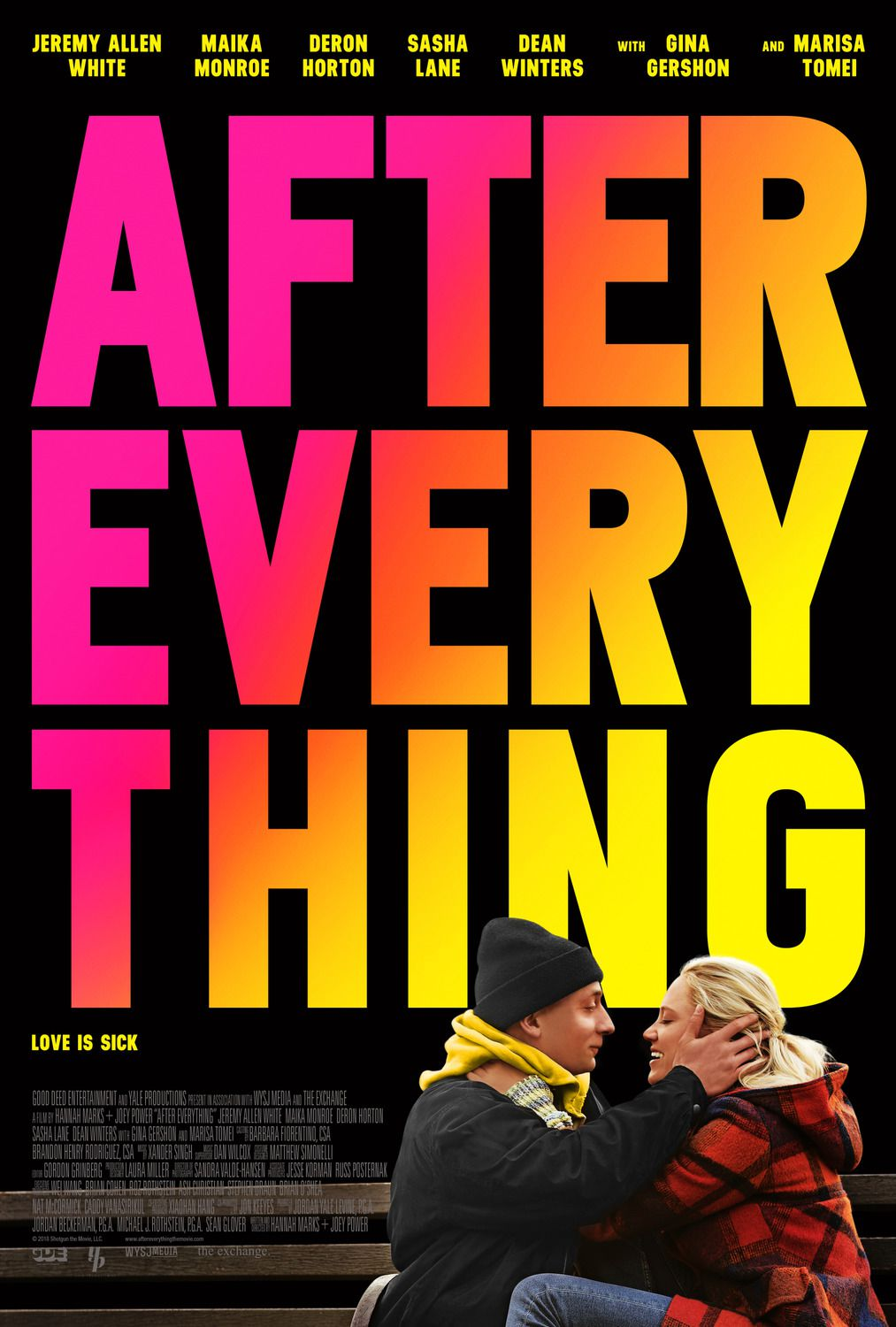 After Everything (2018) - Love is Sick - Cast: Maika Monroe, Jeremy Allen White, DeRon Horton, Marisa Tomei, Sasha Lane, Dean Winters, Gina Gershon - film poster