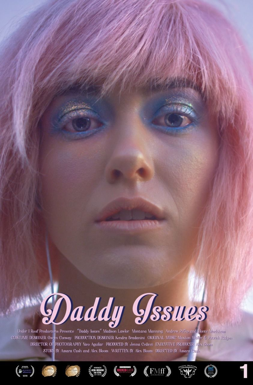 Daddy Issues (2018) - Cast: Madison Lawlor, Montana Manning, Andrew Pifko, Kamala Jones - film poster