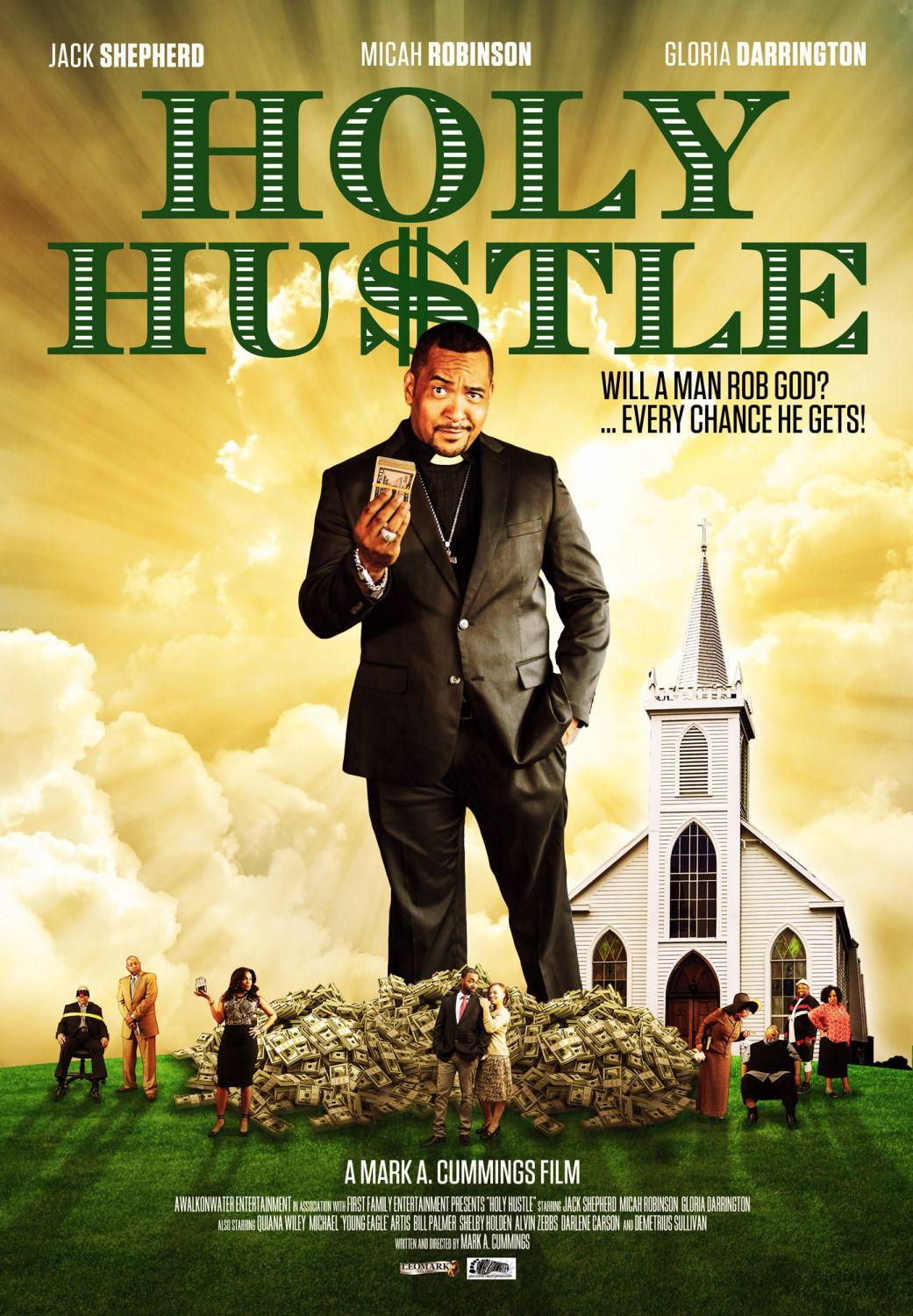 Holy Hustle - Cast: Jack Shepherd, Micah Robinson, Gloria Darrington - Will a man rob God ... Every chance he gets - film poster