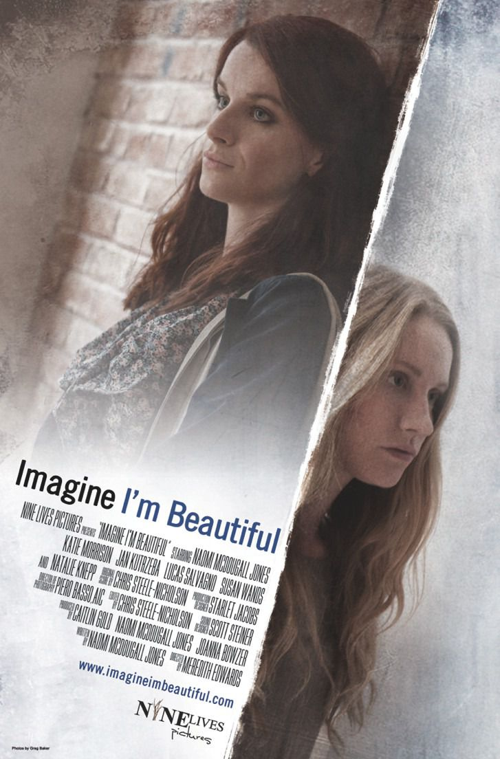 Imagine I'm Beautiful - Cast: Naomi McDougall Jones, Katie Morrison, Jan Kutrzeba, Lucas Salvagno, Susan Wands, Natalie Knepp - film poster