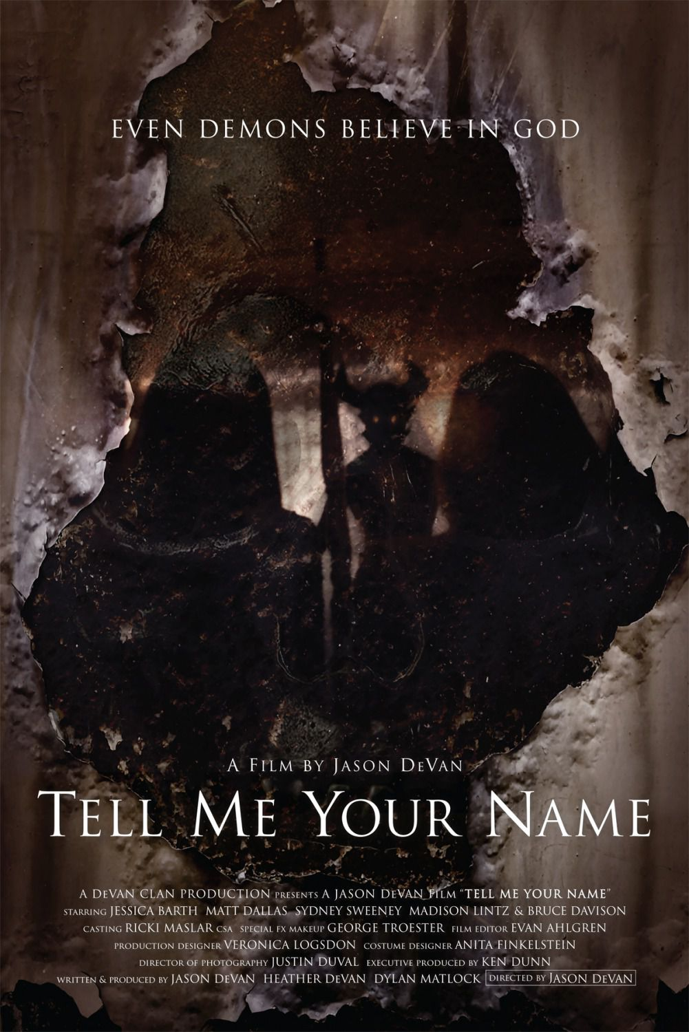 Tell me Your Name - Even demons believe in God - Cast: Jessica Barth, Matt Dallas, Sydney Sweeney, Madison Lintz, Bruce Davidson - horror film poster 2018