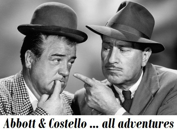 Abbott and Costello Saga ... all adventures