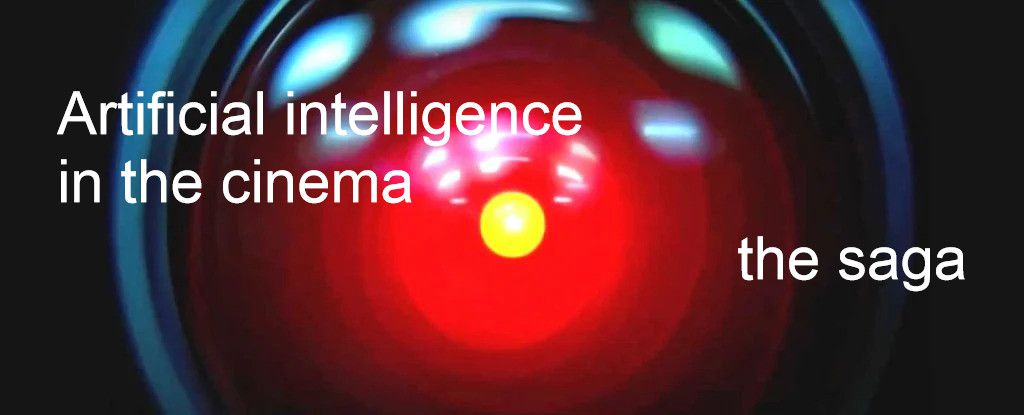 Artificial intelligence in the cinema, the saga