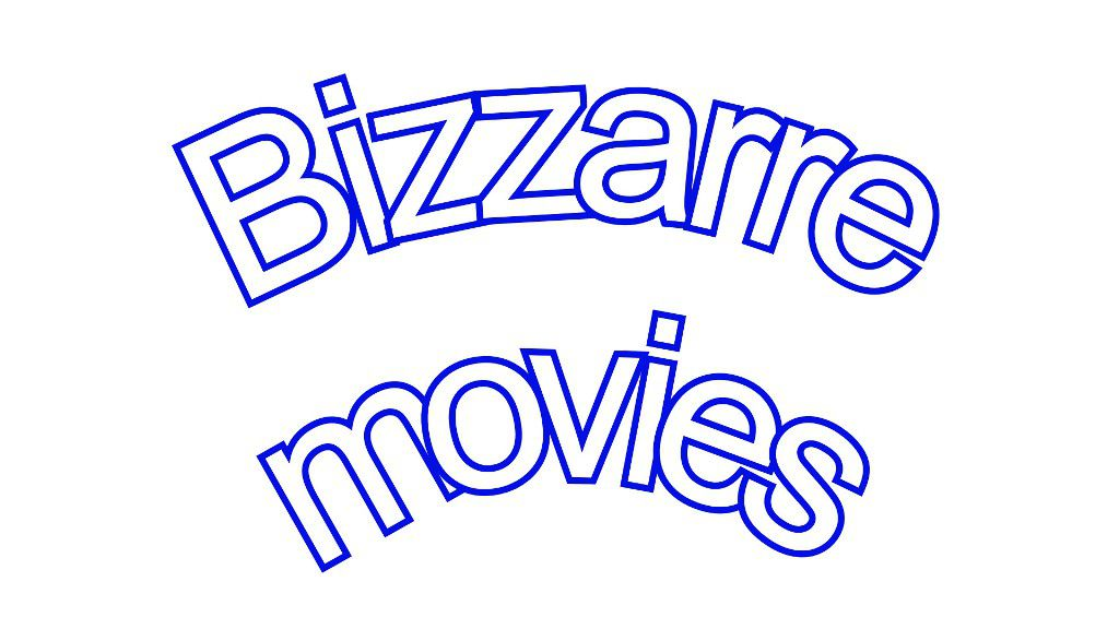 Bizzarre movies
