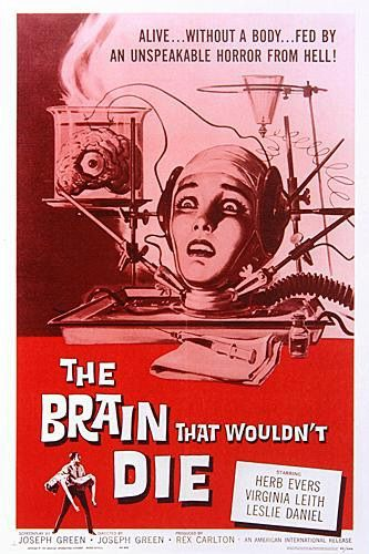 The Brain that wouldn't Die - il Cervello che non voleva morire (1962)
