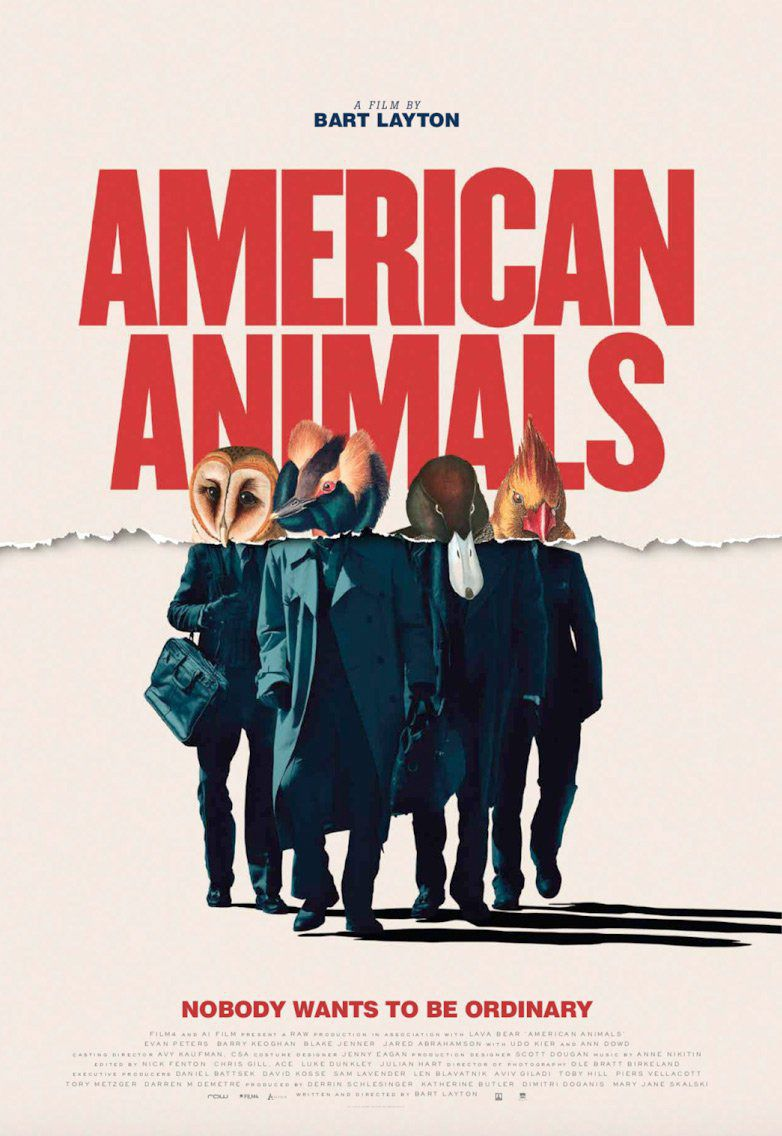 American Animals by Bart Layton - Evan Peters, Barry Keoghan, Blake Jenner, Jared Abrahamson - film poster