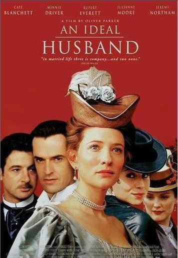 Marito Ideale - Ideal Husband - Gate Blanchett, Minnie Driver, Rupert Everett, Julianne Moore, Jeremy Northam
