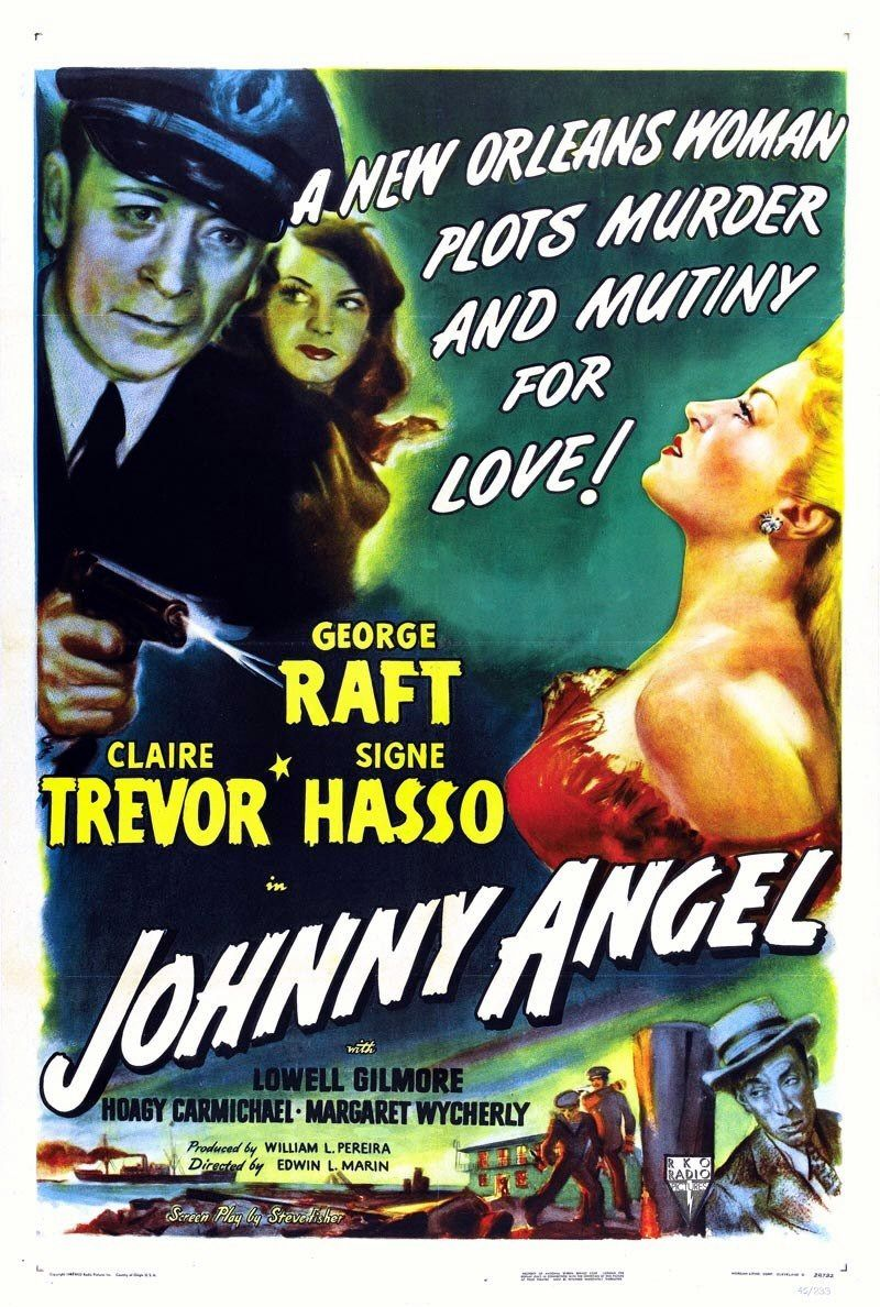 Johnny Angel (1945) - Cast: George Raft, Claire Trevor, Signe Hasso, Lowell Gilmore - film poster