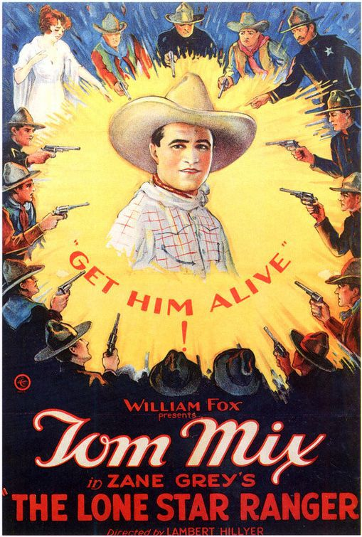Lone Star Ranger by Lambert Hillyer - 1923 - Get him alive - Cast: Tom Mix, Zane Grey - classic cult western poster