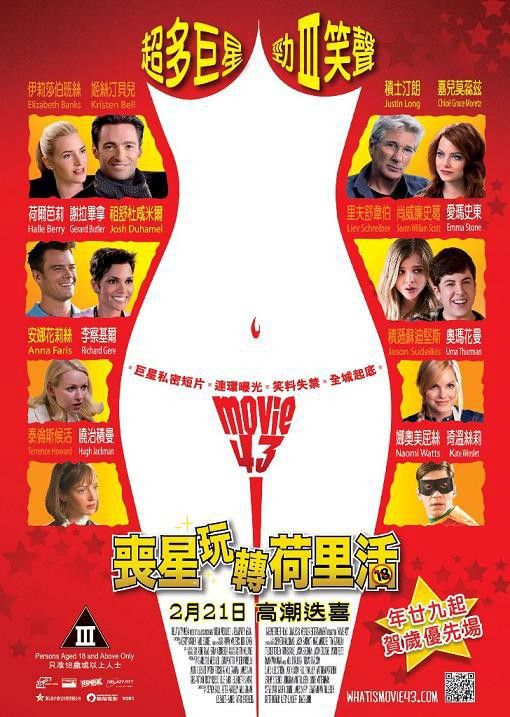 Movie 43 (censurado) - Cast: Halle Berry, Chloe Grace Moretz, Gerard Butler, Emma Stone, Richard Gere, Naomi Watts, Hugh Jackman, Kate Winslet, Uma Thurman, Elizabeth Banks, Kristen Bell, Kate Bosworth, Bobby Cannavale, Josh Duhamel, Anna Faris, Terrence Howard, Hugh Jackman, Johnny Knoxville, Justin Long, Christopher Mintz-Plasse, Liev Schreiber, Sean William Scott  - film poster