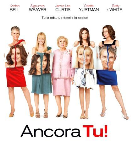 Ancora Tu - You Again ... Deliziosa commedia con Kristen Bell - Sigourney Weaver - Jamie Lee Curtis - Odette Yustman - Betty White