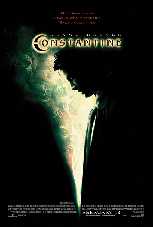 Constantine - Hell wants him. Heaven won't take him. Earth needs him.