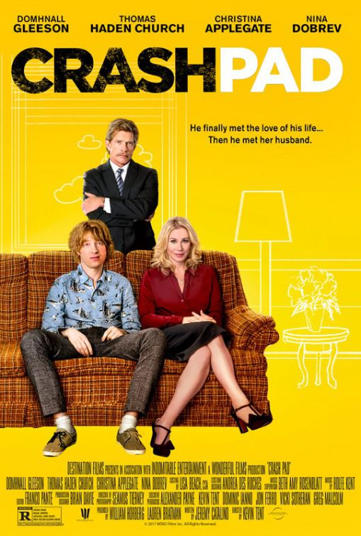 Crash Pad - He finally met the love of his life Then he met her husband - film poster - Domhnall Gleeson - Thoms Haden Church - Christina Applegate - Nina Dobrev