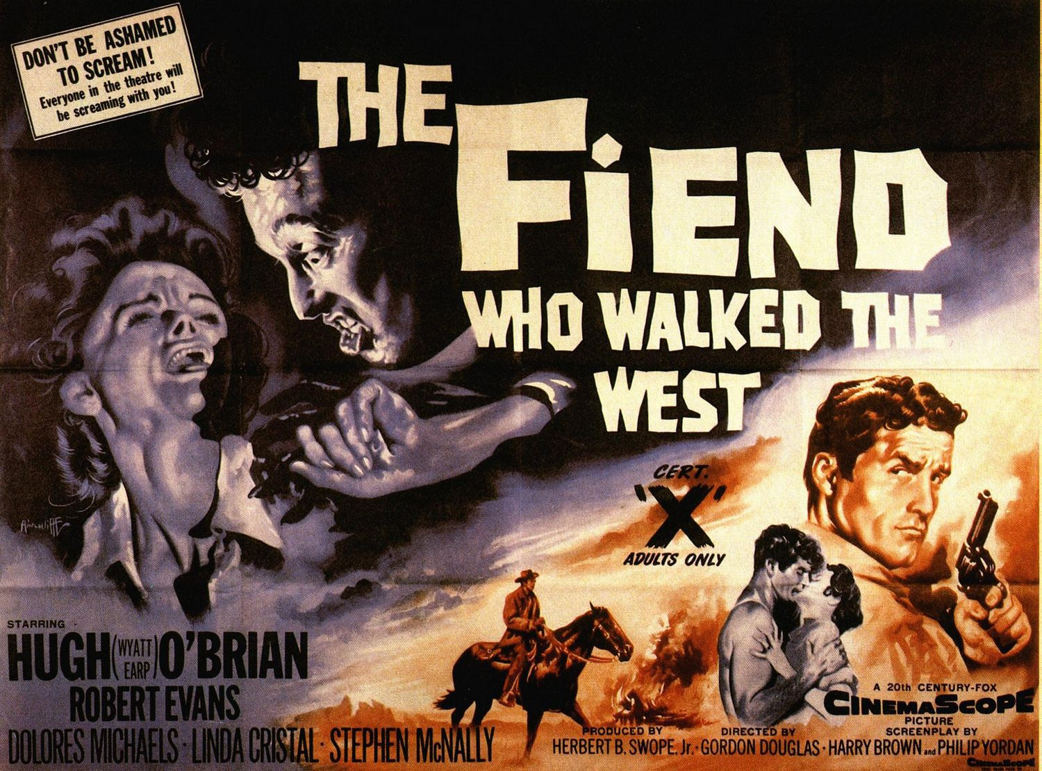 Fiend who Walked the West - don't be ashamed to scream, everyone in the theatre will be screaming with you! - Hugh Wyatt Earp O'Brien - Robert Evans - Dolores Michaels - Linda Cristal - Stephen McNally