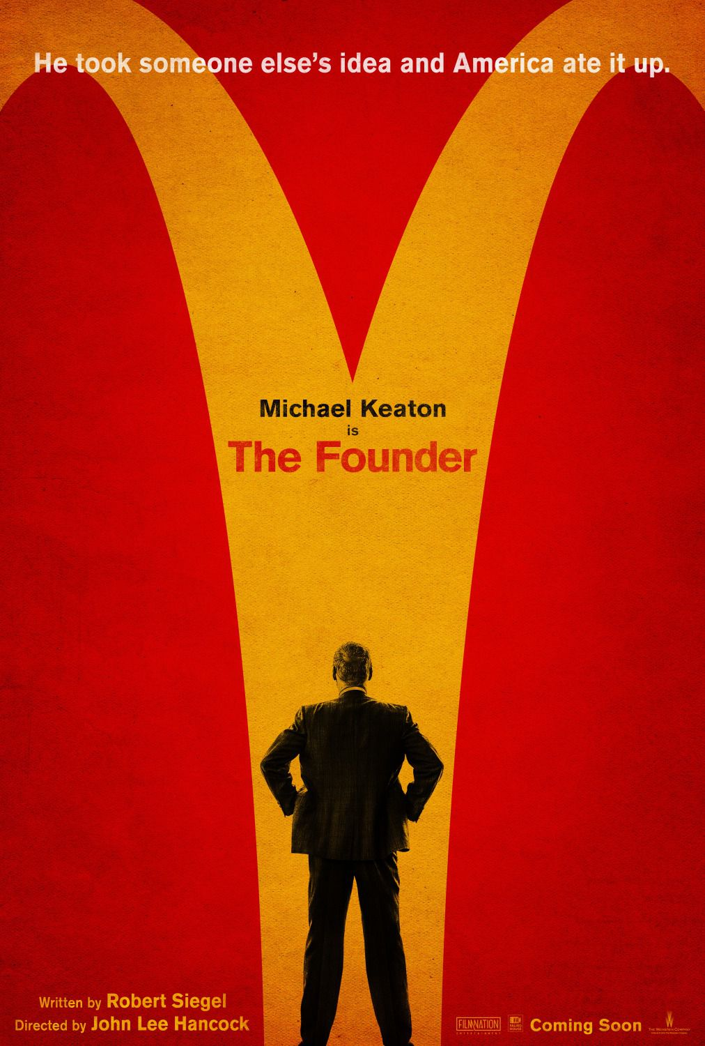 The Founder - he took someone else's idea and America ate it up - Michael Keaton - film poster