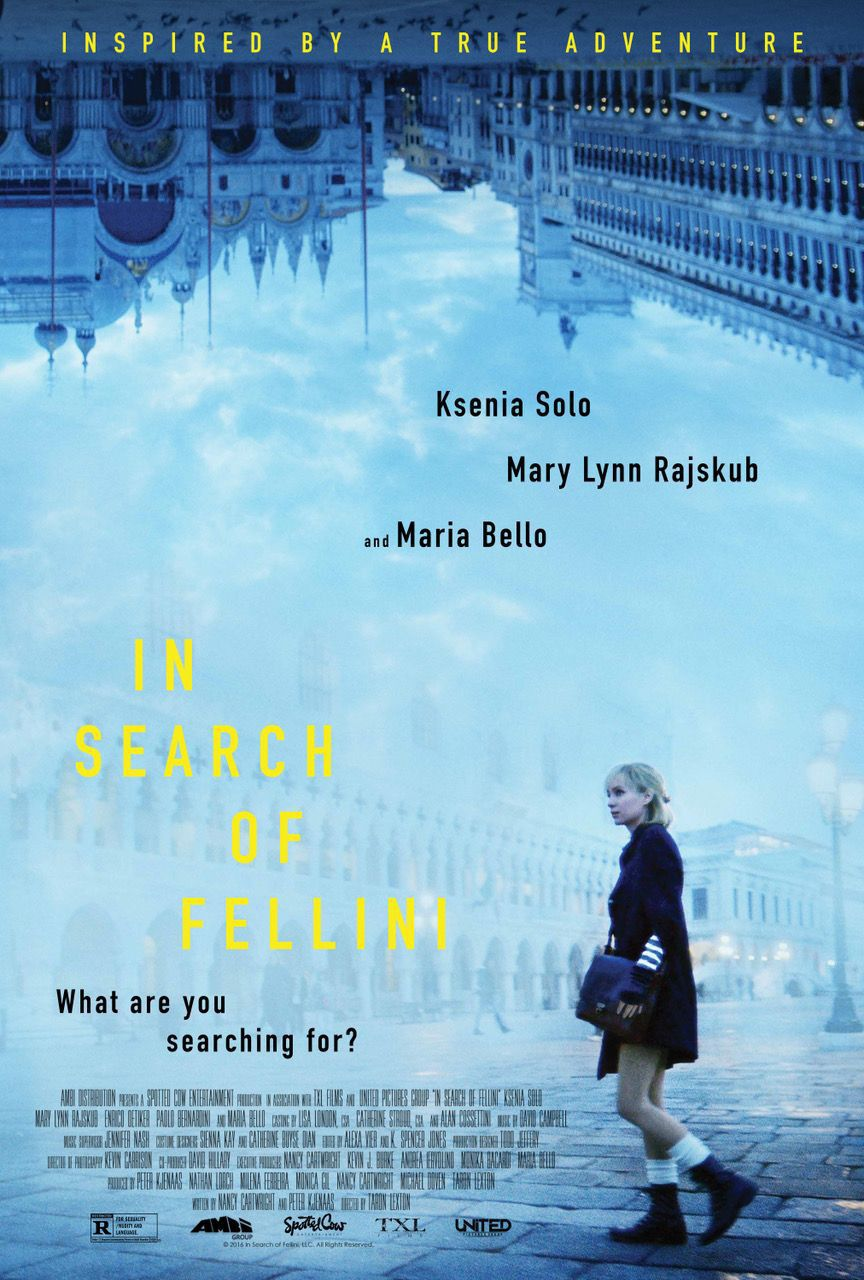 In Search of Fellini ... inspirated by a true adventure - Ksenia Solo - Mary Lynn Rajskub - Maria Bello - film poster