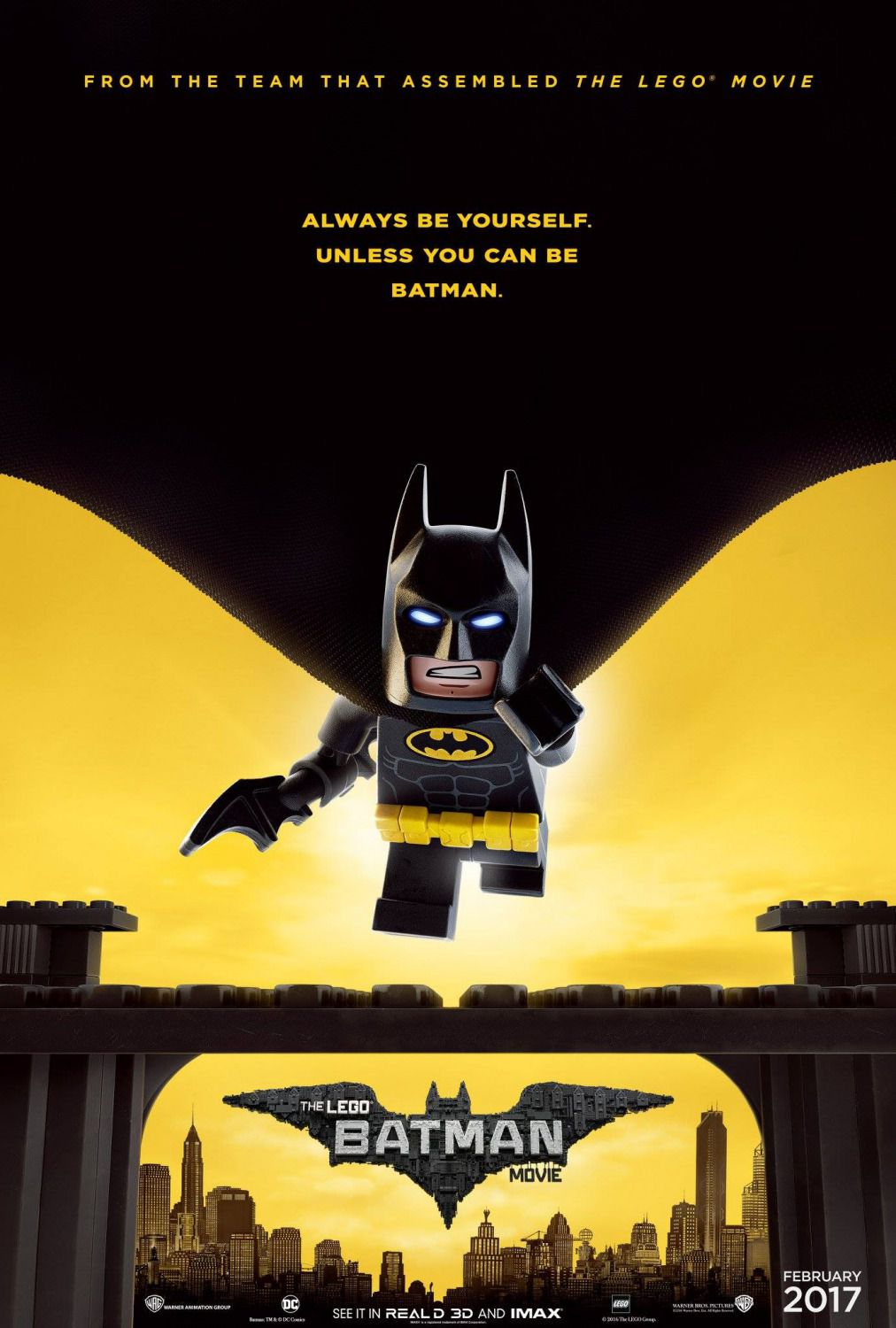LEGO Batman movie ... from the Team that assembled the LEGO Movie ... always be yourself, unless you can be Batman