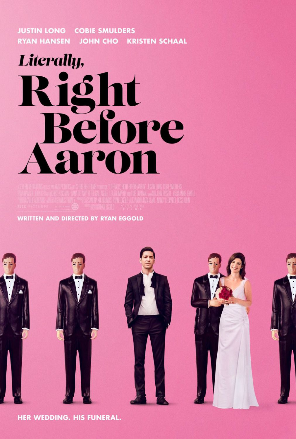 Literally right before Aaron - Her Wedding, His Funeral - Justin Long - Cobie Smulders - Ryan Hansen - John Cho - Kristen Schaal - Writen and Directed by Ryan Eggold - movie poster