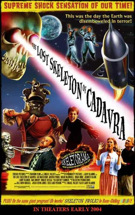 Lost Skeleton of Cadavra - None can Stand its Mental Power! - Supreme Shock Sensation of our Time! - This was the day the Earth was disemboweled in Terror!