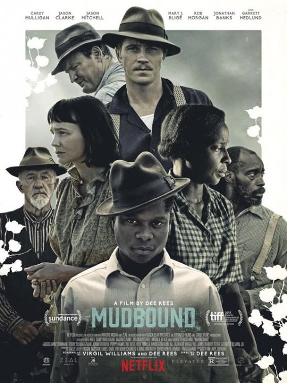 Mudbound - Carey Mulligan - Jason Clarke - Jason Mitchell -Mary J. Blige - Rob Morgan - Johathan Banks - Garrett Hedlund - Netlix film poster