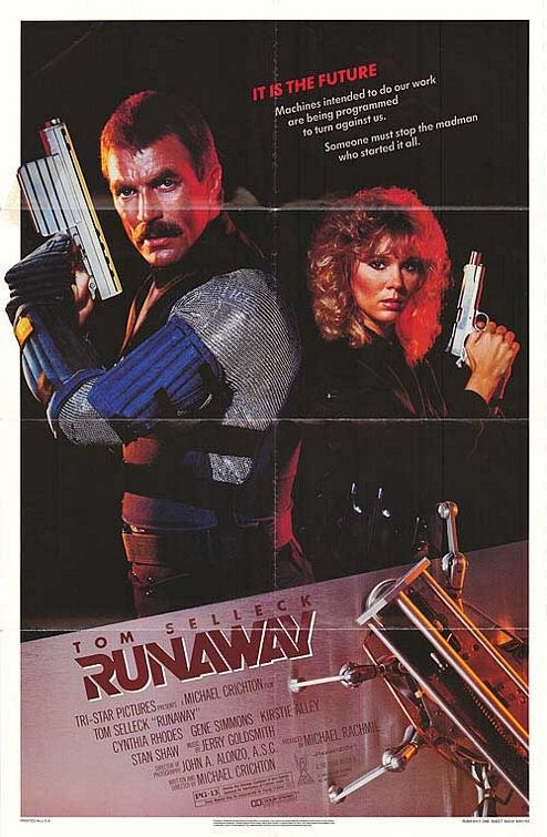 Runaway - machines intendet to do our work are being programmed to turn against us. Someone must stop the madman who started it all - Tom Selleck - film poster
