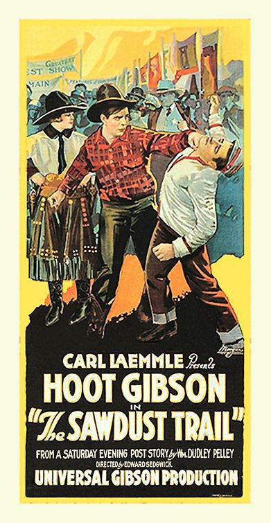 Carl Laemmle presents Hoot Gibson in Sawdust trail - old western poster