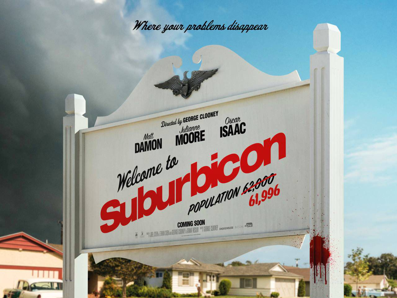 Suburbicon - where your problems disappear - population is ...