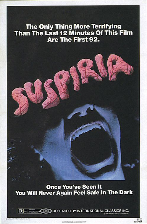Suspiria - the only thing more terrifying than the last 12 minutes of this film are the first 92 ... once you've seen it you will never again feel safe in the dark