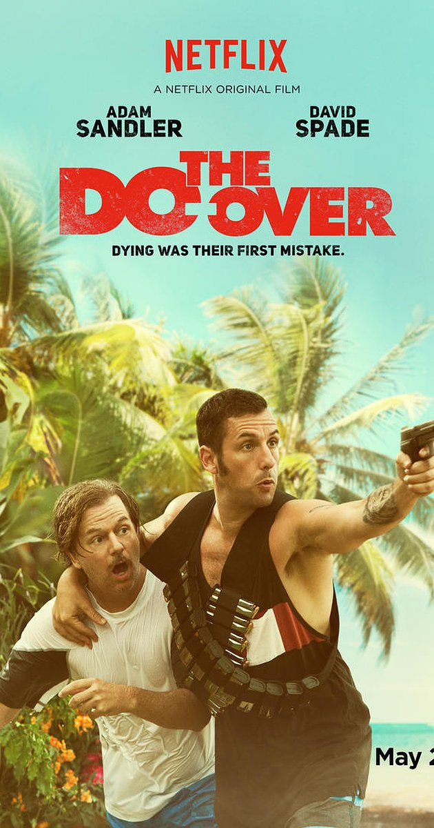 The Do-Over - Adam Sandler - David Spade - live action comedy film poster