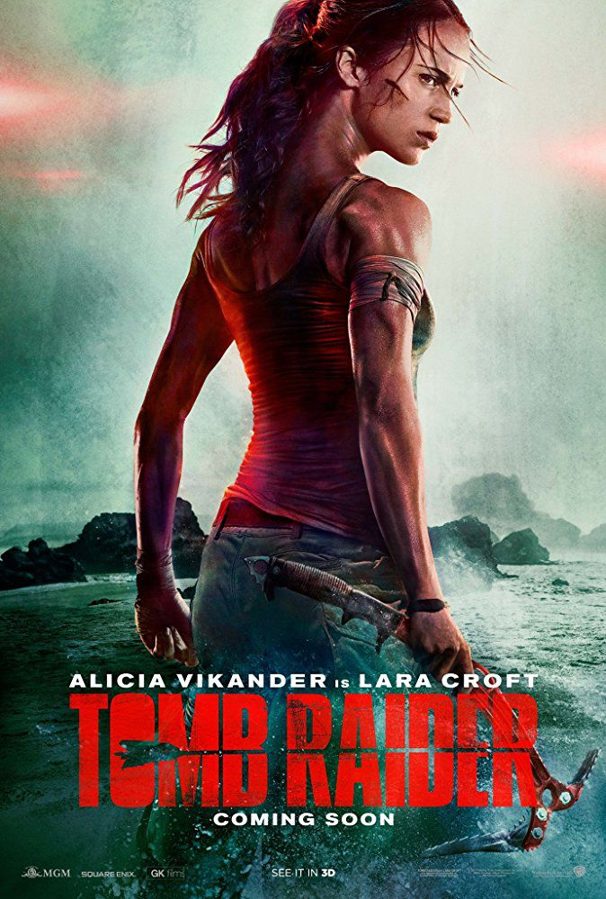 Tomb Raider 2018 - Alicia Vikander is Lara Croft - film poster
