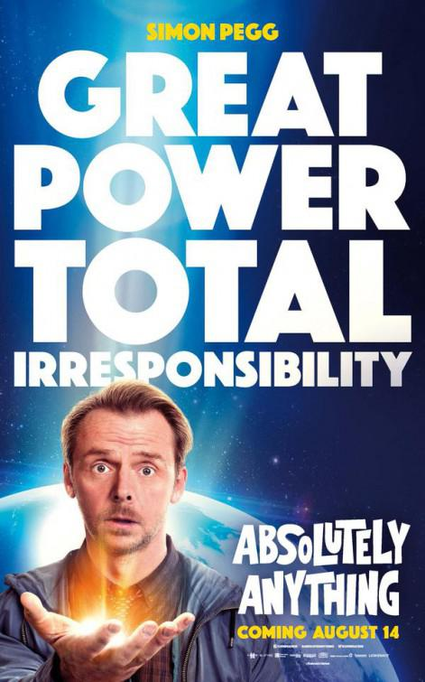 Absolutely Anything - un occasione da Dio - Absolutamente Todo - Simon Pegg - poster - Great Power Total Irresponsibility