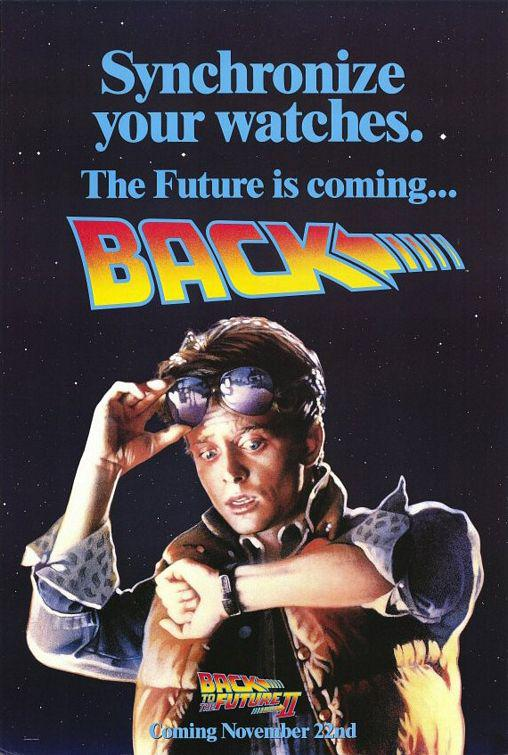 Ritorno al Futuro 2 - Back to the Future II - poster - Syncronize your watches - the future is coming - Michael J. Fox