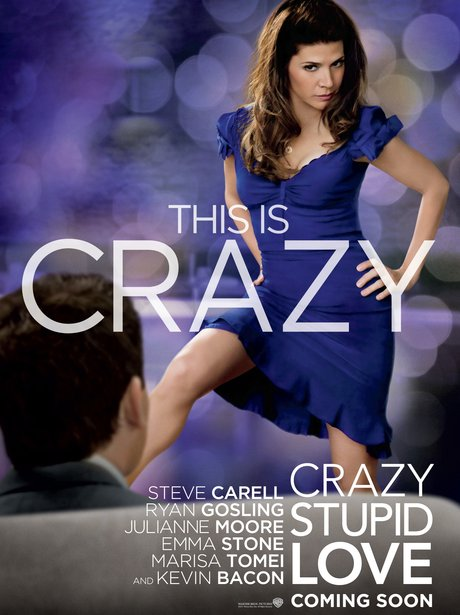 Crazy, Stupid, Love - Steve Carell - Ryan Gosling - Julianne Moore - Emma Stone - Marisa Tomei - Kevin Bacon - this is Crazy