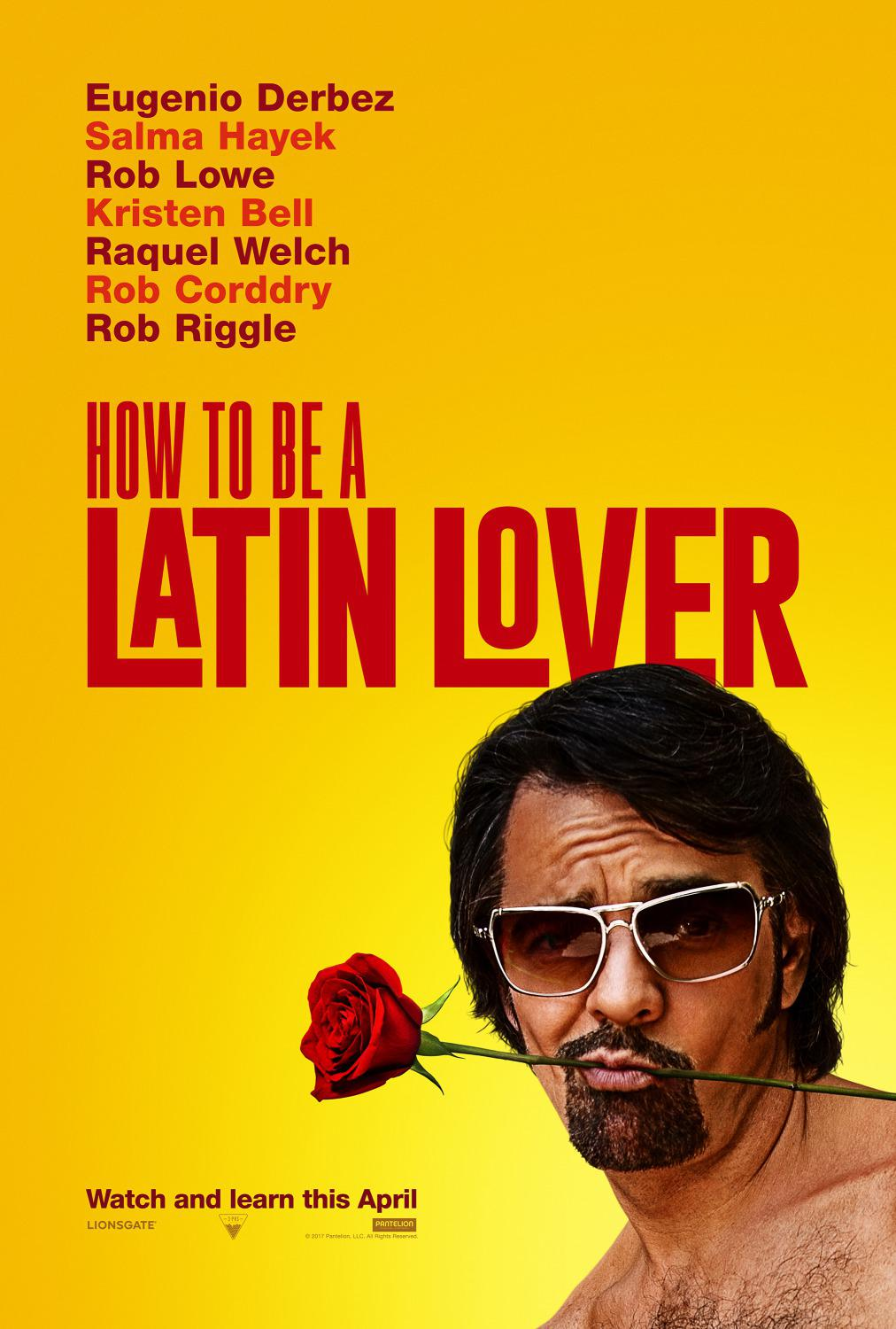 How to be a Latin Lover - Come diventare un Amante Latino - Cómo ser un Latin Lover  - Eugenio Derbez - Salma Hayek - Rob Lowe - Kristen Bell - Raquel Welch - Rob Corddry - Rob Riggle