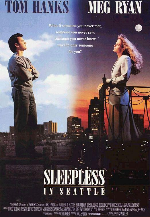 Sleepless in Seattle- Tom Hanks - Meg Ryan