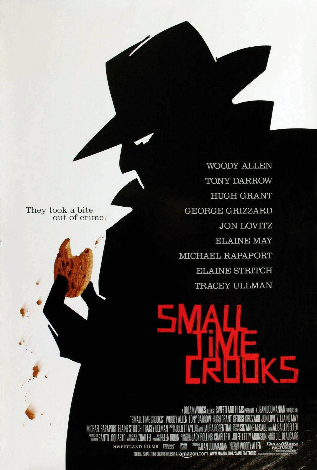 Small Time Crooks - Woody Allen - Tony Darrow - Hugh Grant - George Grizzard - Jon Lovitz - Elaine May - Michael Rapaport - Elaine Stritch - Tracey Ullman - They took a bite out of crime
