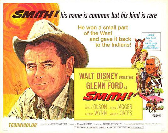 Smith - his name is common but his kind is rare - He won a small part of the West and gave it back to the Indians - Walt Disney film - Glenn Ford