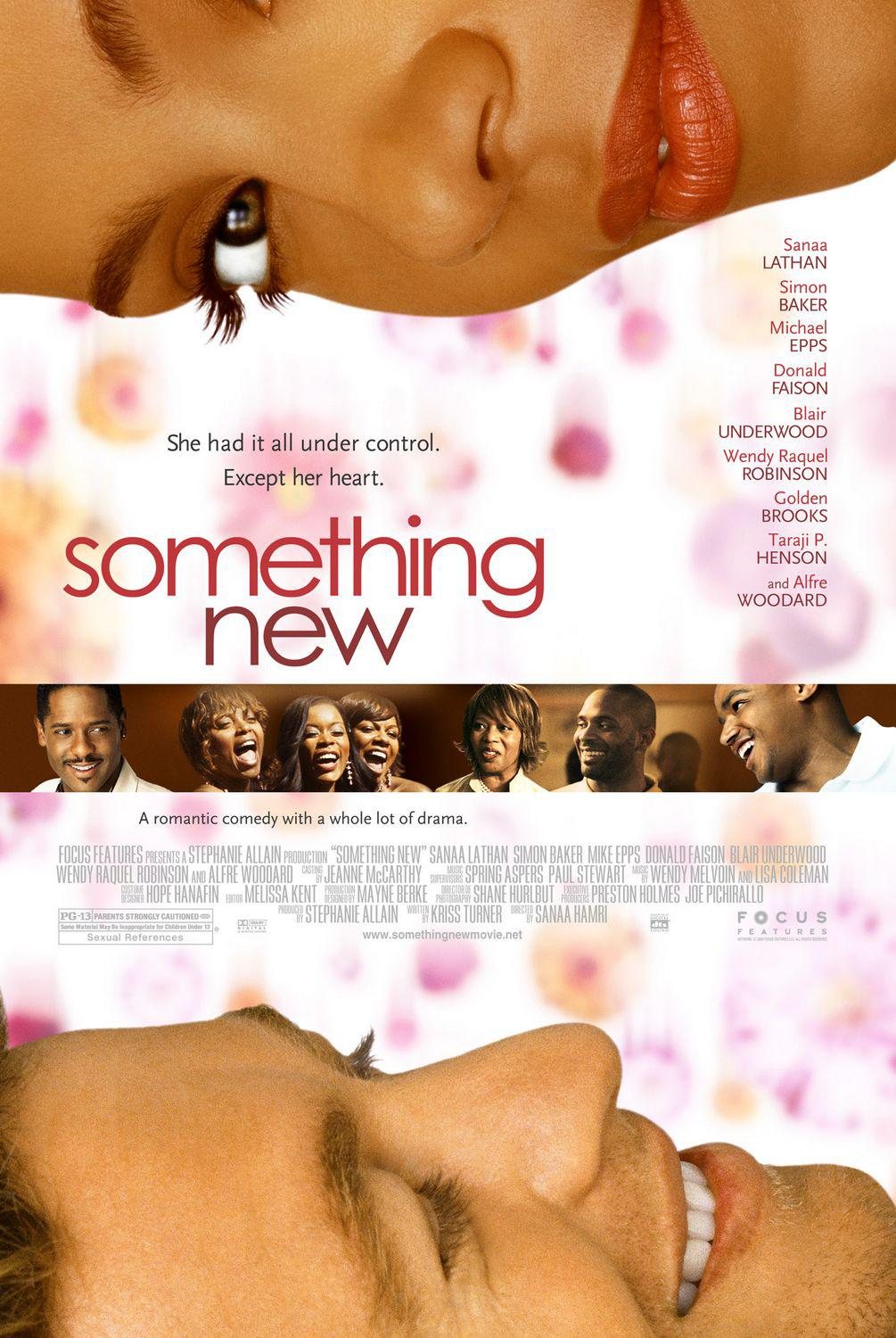 Something new - She had it all under control, except her heart - Sanaa Lathan - Simon Baker - Michael Epps - Donald Faison - Blair Underwood - Wendy Raquel Robinson - Golden Brooks - Taraji P. Henson - Alfre Woodard