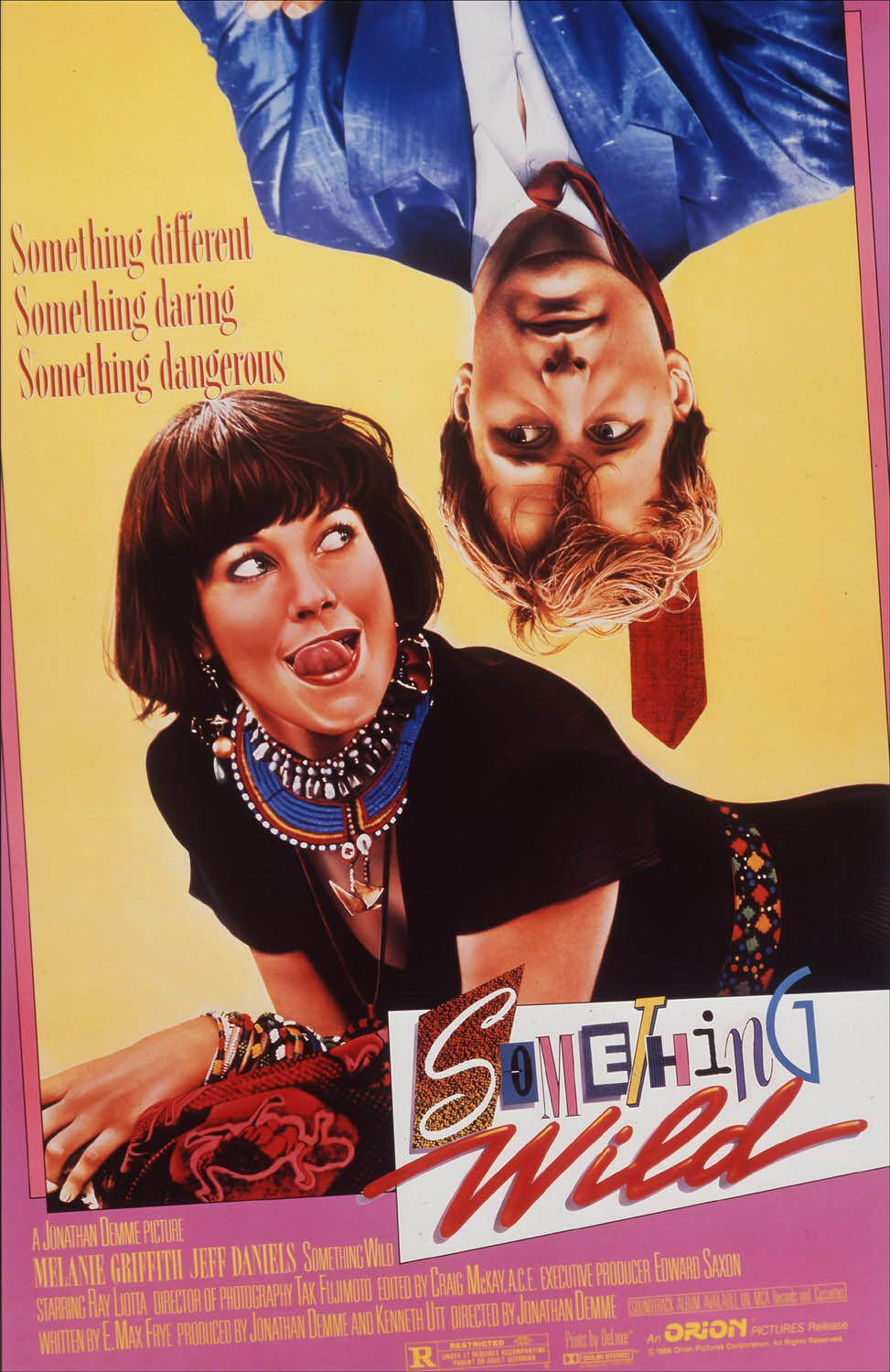 Something wild ... something different, something daring, something dangerous - A Jonathan Demme picture with Melanie Griffith - Jeff Daniels - Orion film poster