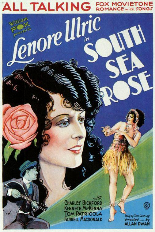 South Sea Rose - Leonore Ulric - Charles Bickford - Kenneth MacKenna - Tom Patricola - Farrell MacDonald - directed by Allan Dwan - film 1929 old classic movie poster - Rosa dei Mari del Sud