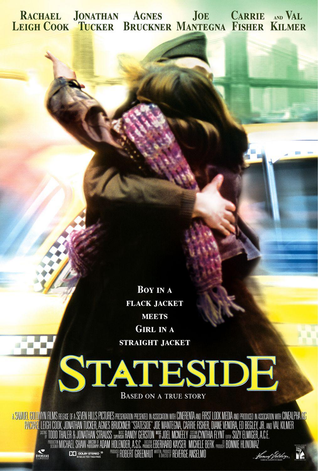Stateside - Rachael Leigh Cook - Jonathan Tucker - Agnes Bruckner - Joe Mantegna - Carrie Fisher - Val Kilmer - Boy in a Flack Jacket meets Girl in a Straight Jacket - film poster