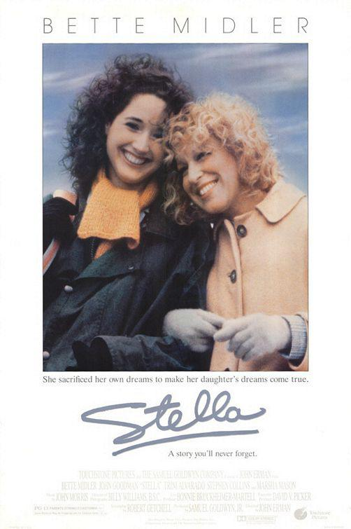 Stella - Bette Midler - She sacrificed her own dreams to make her daughter's dream come true, a story you'll never forget - poster