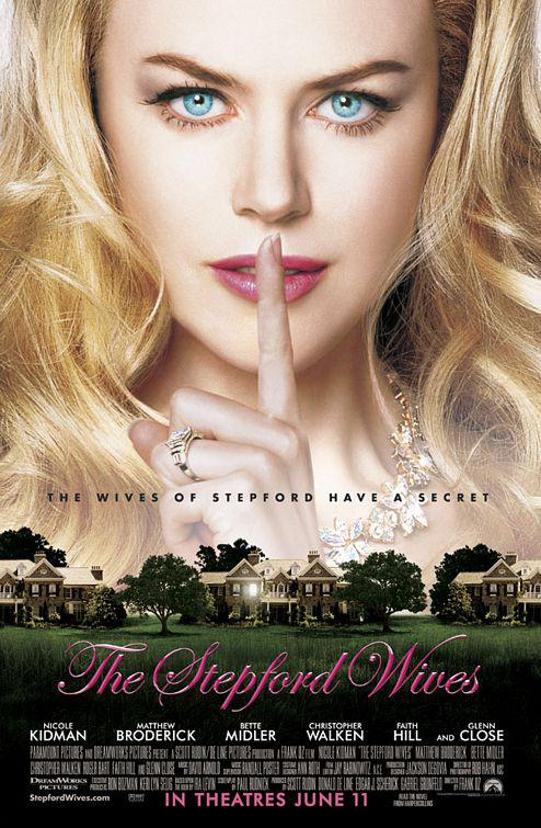 Stepford Wives - the wives of Stepford have a Secret - Nicole Kidman - Matthew Broderick - Bette Midler - Christopher Walken - Faith Hill - Glenn Close