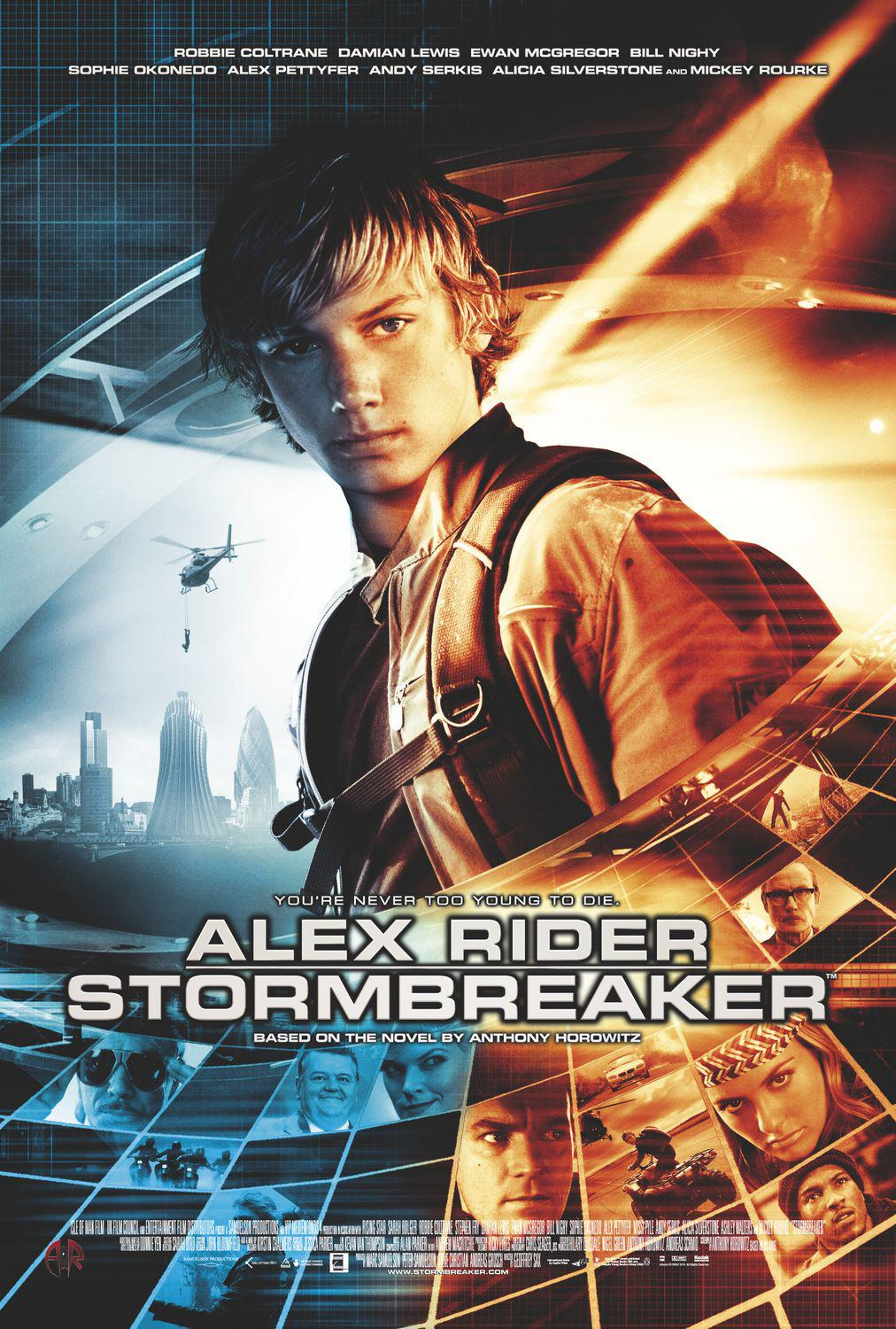 Stormbreaker - Robbie Coltrane - Damian Lewis - Ewan McGregor - Bill Nighy - Sophie Okonedo - Alex Pettyfer - Andy Serkis - Alicia Silverstone - Mickey Rourke ... based on the novel by Anthony Horowitz - film action poster