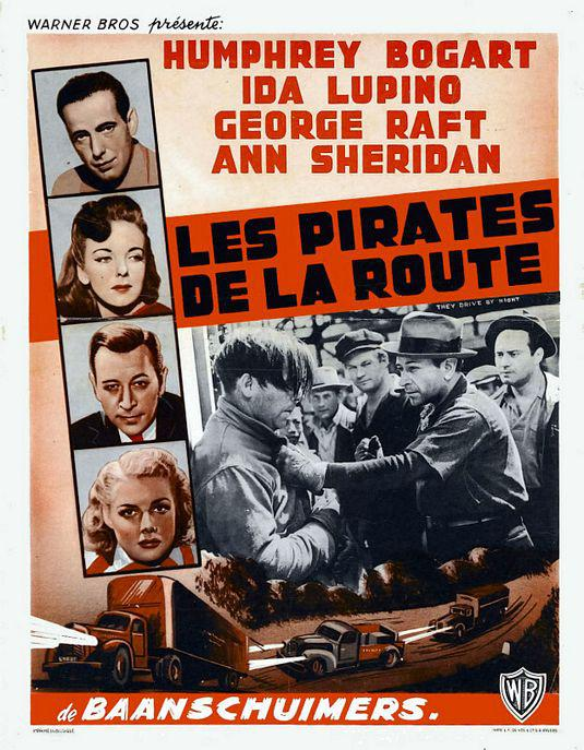 They drive by night - old poster - George Raft - Ann Sheruidan - Isa Lupino - Humphrey Bogart