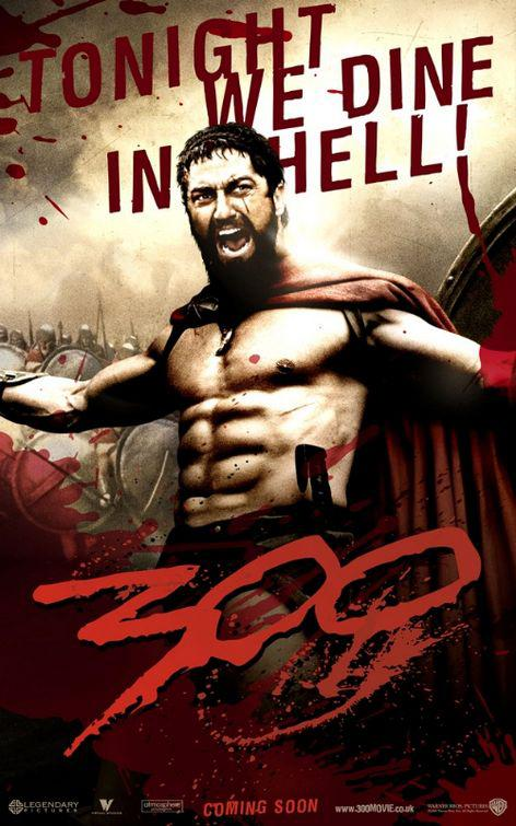 300 - Three hundred - film poster - Leonida king of Sparta  - tonight we dine in hell