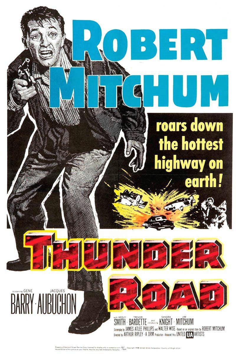 Thunder Road - Robert Mitchum - roars down the hottest highway on Earth